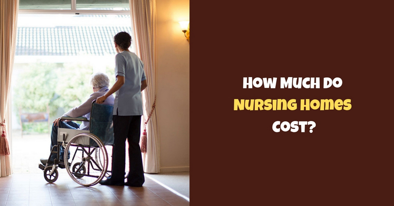 How Much Do Nursing Homes Cost