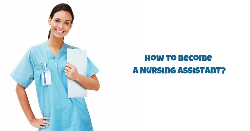 How to Become a Nursing Assistant