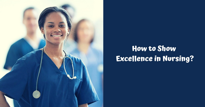 How to Show Excellence in Nursing