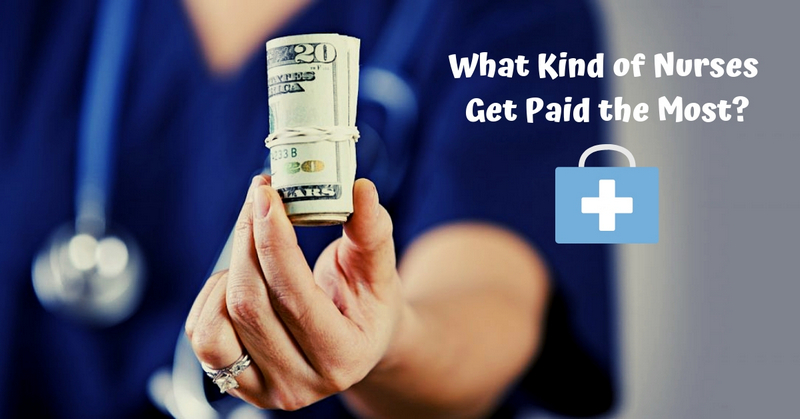 What Kind of Nurses Get Paid the Most_